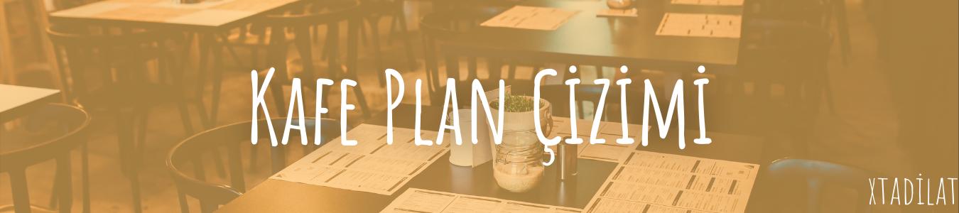 Kafe Plan Çizimi - Xtadilat